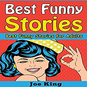 Best Funny Stories: Best Funny Stories for Adults Audiobook