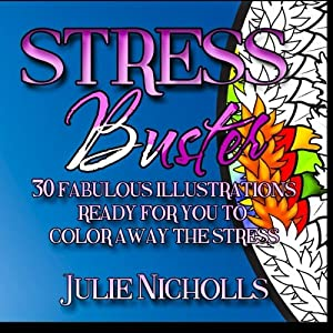 Stress Buster: Color Away the Stress (30 Illustrations) (Stress Busters) (Volume 1)