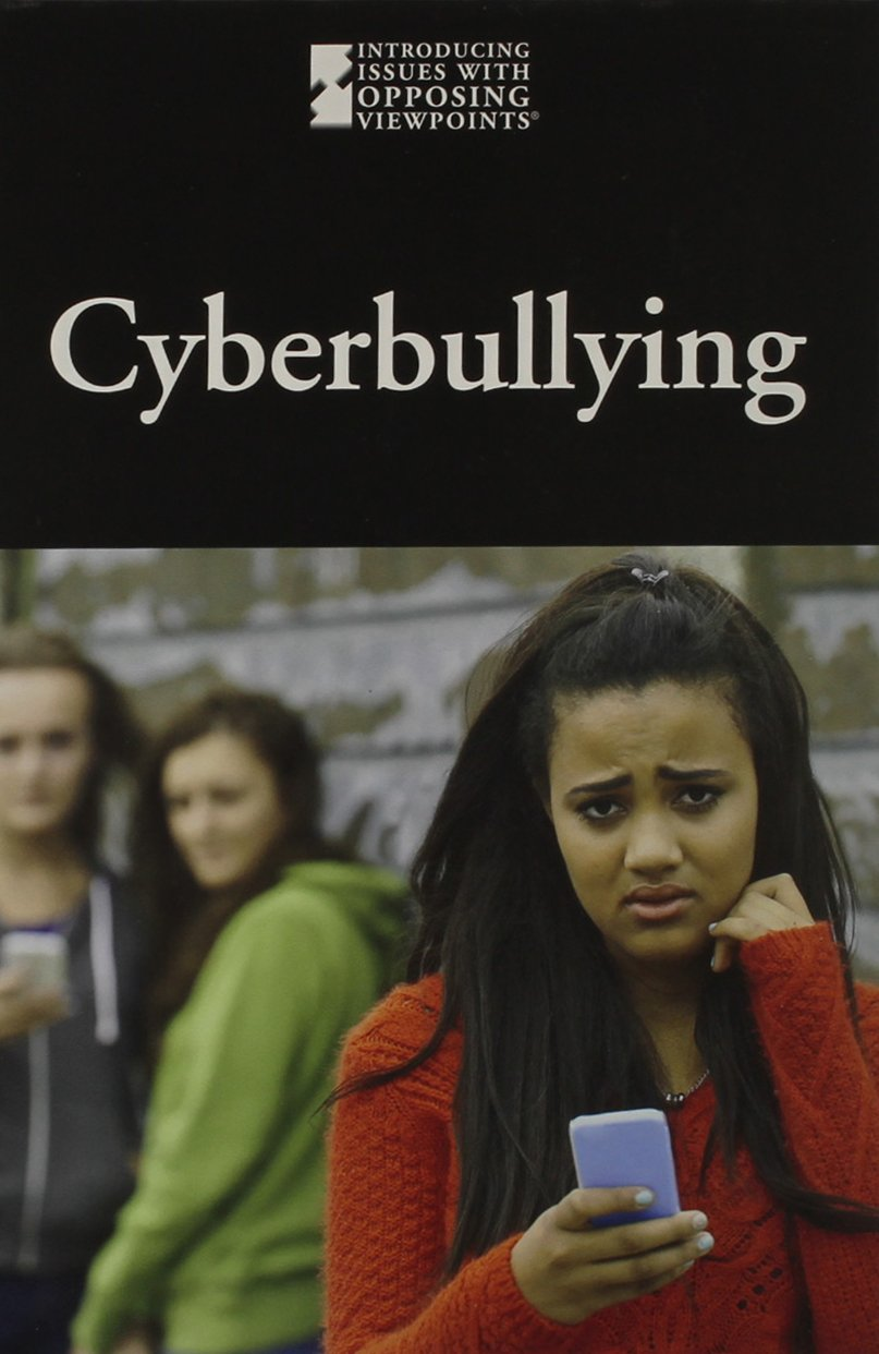 Cyber bullying (Introducing Issues with Opposing Viewpoints) by Greenhaven Press (Image #1)