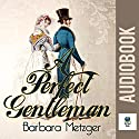 A Perfect Gentleman Audiobook by Barbara Metzger Narrated by Pippa Rathborne