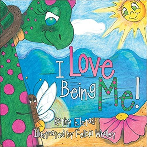 Book I Love Being Me! by Kathy Elstad (2015-01-14)