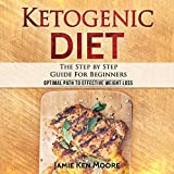 #10: Ketogenic Diet: The Step by Step Guide for Beginners