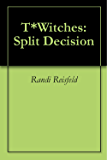 T*Witches: Split Decision