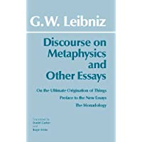 Discourse on Metaphysics and Other Essays: Discourse on Metaphysics; On the Ultimate Origination of Things; Preface to…