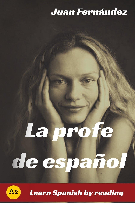 La profe de español: Learn Spanish by Reading