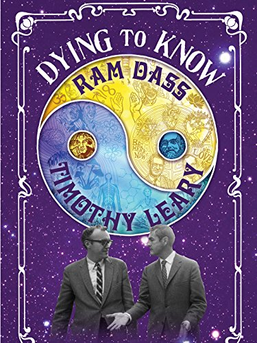 Dying to Know: Ram Dass & Timothy Leary by