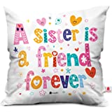 Indigifts Indibni Sister Is Friend Forever Colorful Quoted Letter Micro Satin, Fibre Cushion (12X12 Inch) With Filler - White(Square)