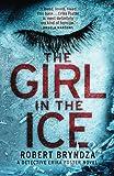 """""""The Girl in the Ice A gripping serial killer thriller (Detective Erika Foster crime thriller novel) (Volume 1)"""" av Robert Bryndza"""