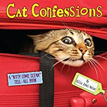 Cat Confessions: A Kitty-Come-Clean Tell-All Book
