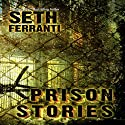 Prison Stories Audiobook by Seth Ferranti Narrated by Don Kline