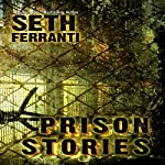Prison Stories | Seth Ferranti