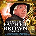 The Innocence of Father Brown, Vol. 3 Performance by M.J. Elliott, G. K. Chesterton Narrated by  J.T. Turner and the Colonial Radio Players