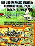 The Underground Military Command Bunkers of Zossen, Germany: (Schiffer Book for Collectors)
