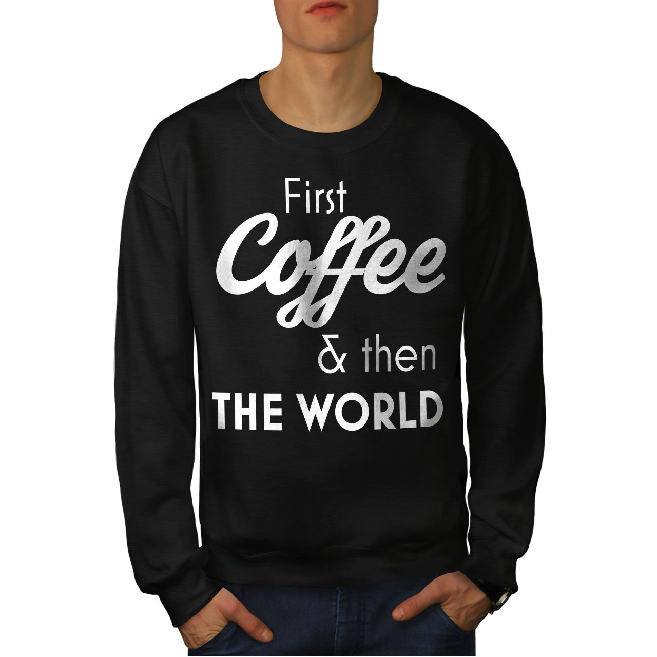World Second Casual Jumper wellcoda Coffee First Mens Sweatshirt
