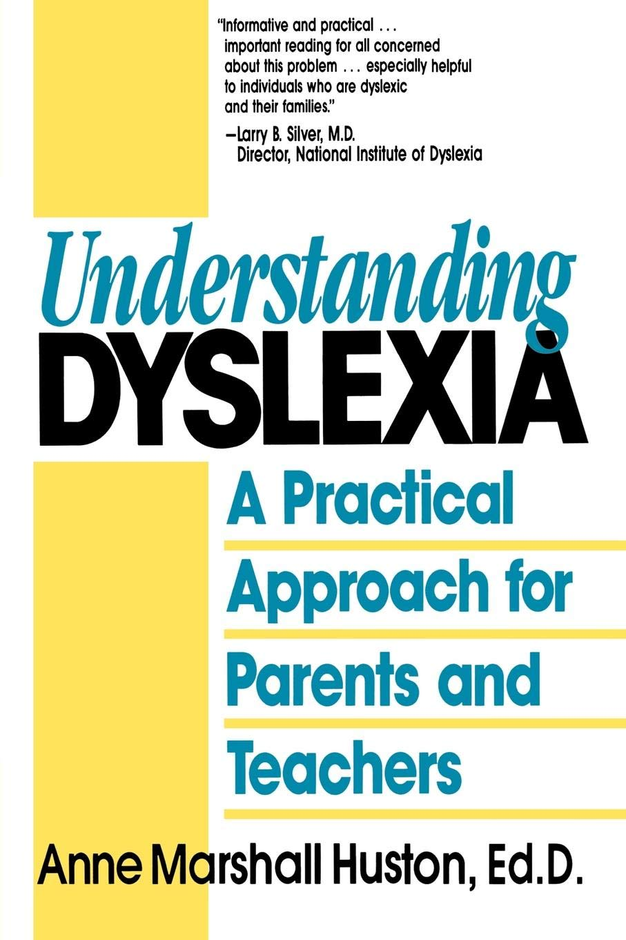 Understanding Dyslexia And Reading >> Understanding Dyslexia A Practical Approach For Parents And