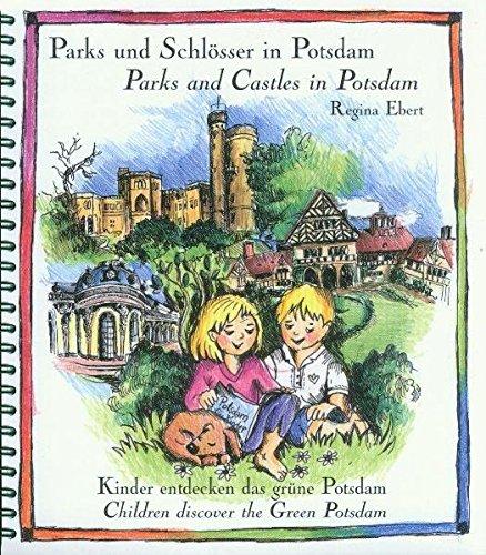 Parks und Schlösser in Potsdam  - Parks and Castles in Potsdam: Kinder entdecken das grüne Potsdam  - Children discover the Green Potsdam