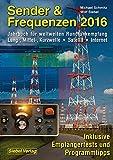 Sender & Frequenzen 2016: Jahrbuch für weltweiten Rundfunkempfang