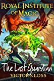The Last Guardian (Royal Institute of Magic, Book 5)