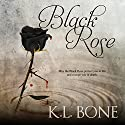Black Rose Audiobook by K.L. Bone Narrated by Sara Dunham