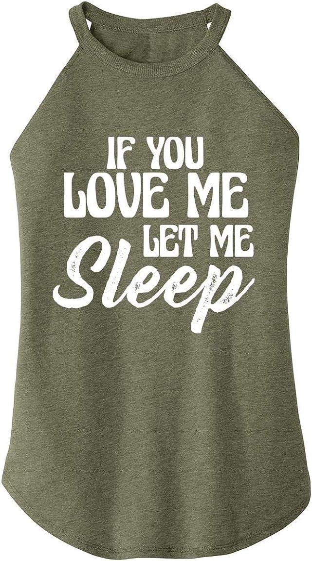 Comical Shirt Ladies If You Love Me Let Me Sleep Rocker