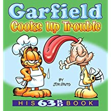 Garfield Cooks Up Trouble: His 63rd Book