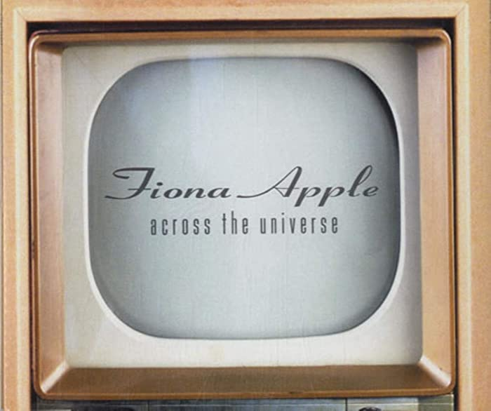 Top 5 Across The Universe Fiona Apple