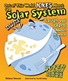 Out of This World Jokes about the Solar System: Laugh and Learn about Science (Super Silly Science Jokes)