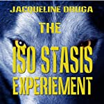 The Iso-Stasis Experiment: The Experiments, Book 1 | Jacqueline Druga