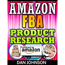 Amazon FBA: Product Research: How to Search Profitable Products to Sell on Amazon: Best Amazon Selling Secrets Revealed: The Amazon FBA Selling Guide (amazon ... amazon, fulfillment by amazon, fba Book 4)