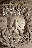 img - for Sacred Britannia: The Gods and Rituals of Roman Britain book / textbook / text book