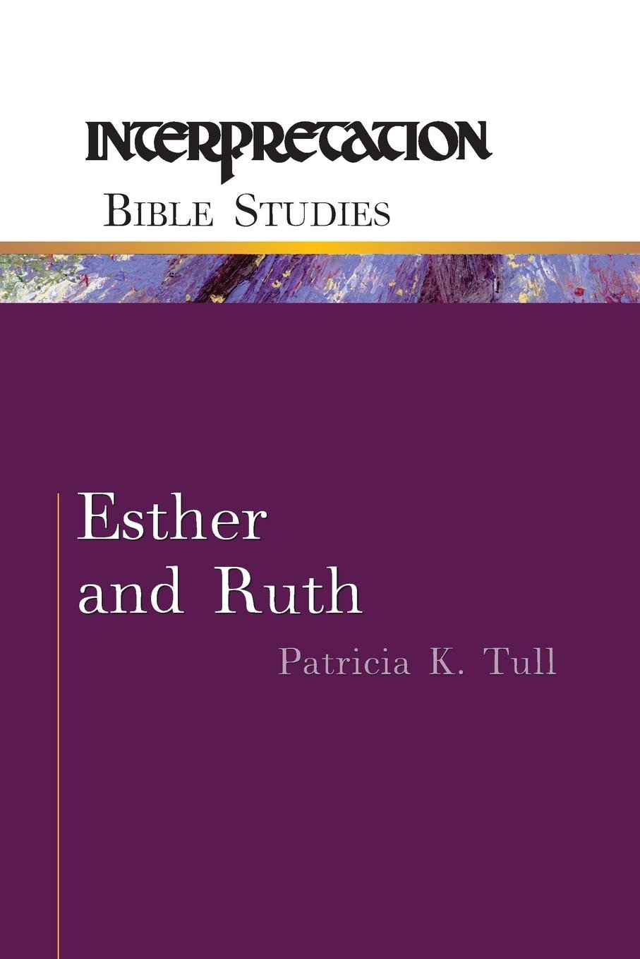 Read Online Esther and Ruth (Interpretation Bible Studies) pdf epub
