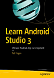 Learn Android Studio 3: Efficient Android App Development