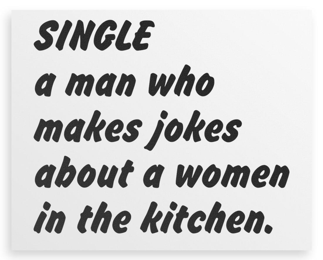 Single a man who makes jokes about a women in the kitchen canvas print 20x16 amazon co uk kitchen home