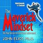 Maverick Mindset: The New Science of Exceptional Achievement | John Eliot