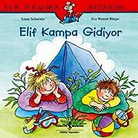 ELİF KAMPA GİDİYOR: İlk Okuma Kitabım