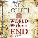World Without End: The Kingsbridge Novels, Book 2 | Ken Follett