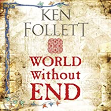 World Without End: The Kingsbridge Novels, Book 2 Audiobook by Ken Follett Narrated by John Lee