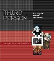 Third Person: Authoring and Exploring Vast Narratives (MIT Press)