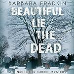 Beautiful Lie of the Dead: Inspector Green, Book 8 | Barbara Fradkin