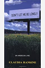 Don't Let Me Be Lonely: An American Lyric Paperback