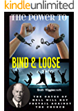 Smith Wigglesworth The Power To Bind & Loose: The Gates of Hell Will Not Prevail Against the Church