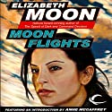 Moon Flights Audiobook by Elizabeth Moon Narrated by Brian Troxell, Marianne Fraulo