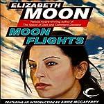 Moon Flights   Elizabeth Moon