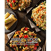 Easy Fried Rice Cookbook: An Asian Cookbook of 50 Delicious Fried Rice Recipes (2nd Edition)