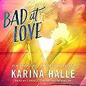 Bad at Love Hörbuch von Karina Halle Gesprochen von: Cornell Collins, Jo Raylan