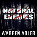 Natural Enemies Audiobook by Warren Adler Narrated by Will Tulin