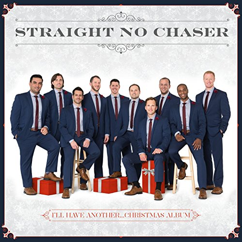 I'll Have Another...Christmas Album by Straight No Chaser on Amazon ...