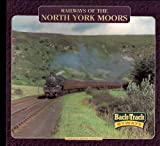 Railways of the North York Moors (Backtrack Byways)