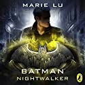 Batman: Nightwalker: DC Icons, Book 2 Audiobook by Marie Lu Narrated by Will Damron