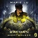 Batman: Nightwalker: DC Icons, Book 2 Hörbuch von Marie Lu Gesprochen von: Will Damron